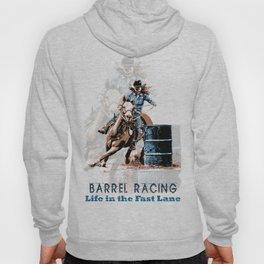 Barrel Racing - Life in the Fast Lane Hoody