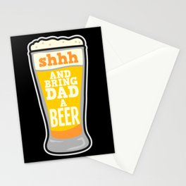 Shhh And Bring Dad A Beer - Funny Beer and Father's Day Gift Stationery Cards