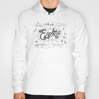 explore Hoodies featuring EXPLORE by Matthew Taylor Wilson