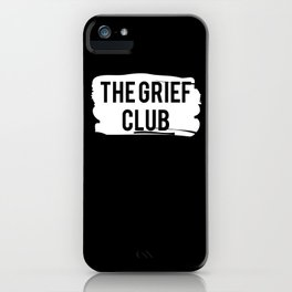 The Grief Club iPhone Case