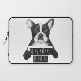 Being normal is boring Laptop Sleeve