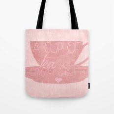 A Cup of Tea Makes Everything Better Tote Bag