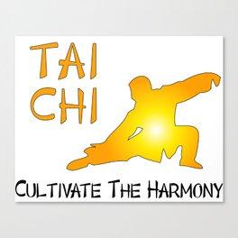 Tai Chi - Cultivate the Harmony Canvas Print
