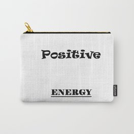 Poitive Energy Carry-All Pouch