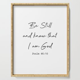 Be Still and Know that I am God Psalm 46:10 Serving Tray