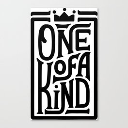 One of a Kind. Hand-lettered quote print Canvas Print