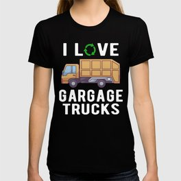 Gargage Trucks Recycling  I love Garbage trucks T-shirt