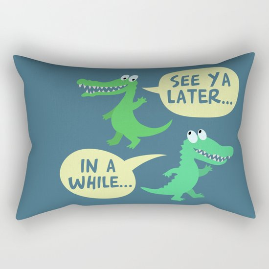 in a while... Rectangular Pillow