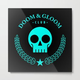 Doom & Gloom Club Metal Print