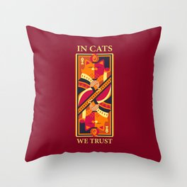 In Cats We Trust Throw Pillow