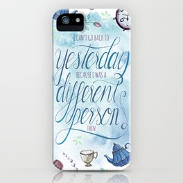 I CAN'T GO BACK TO YESTERDAY iPhone Case