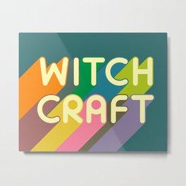 WITCHCRAFT Metal Print