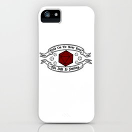 HOLD ON TO YOUR DICE! THE DM IS SMILING... iPhone Case