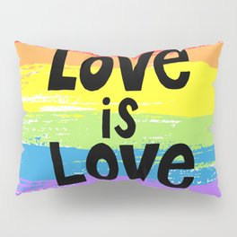 Love is love over the rainbow Pillow Sham