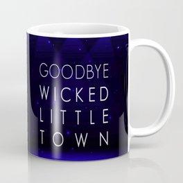 Goodbye, Wicked Little Town Coffee Mug