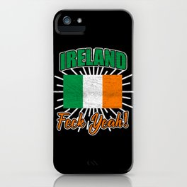 Ireland Feck Yeah iPhone Case