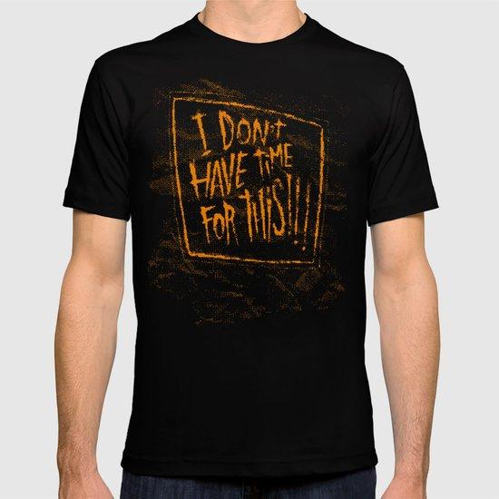 AIN'T GOT TIME T-shirt