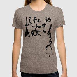 Life is short Art is long T-shirt