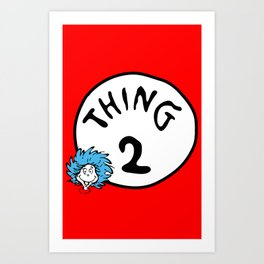 Thing 2 Art Print