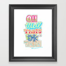 oh well that's ok then Framed Art Print