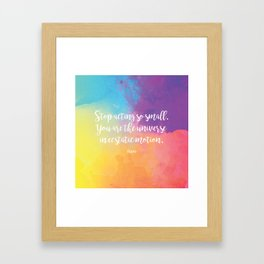 Stop acting so small... Rumi Quote Framed Art Print