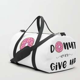Donut Ever Give Up Duffle Bag