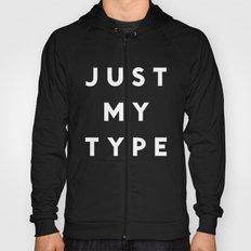 Just My Type Hoody