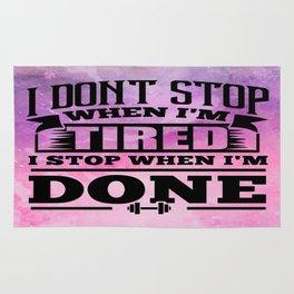 I don't stop when i'm tired i stop when i'm done Inspirational Gym Quote Design Rug