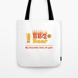BBQ & Beer - My Favorite Time of Year Summer Fun Tote Bag