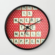 This is Where The Magic Happens Wall Clock