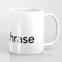 Clever Catchphrase Coffee Mug