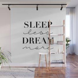 Sleep Less Dream More Wall Mural