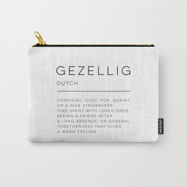 Gezellig Definition Carry-All Pouch