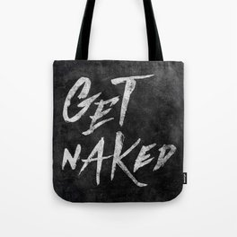 Get Naked - White ink Typography, Hand Lettering Text Tote Bag