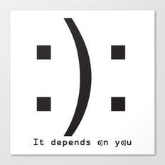 It depends on you Canvas Print