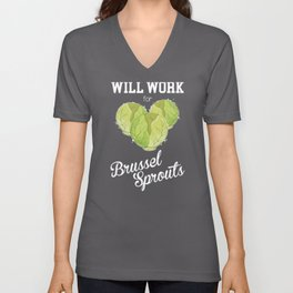 Vegetarian Foodie Will Work For Brussel Sprouts graphic Unisex V-Neck
