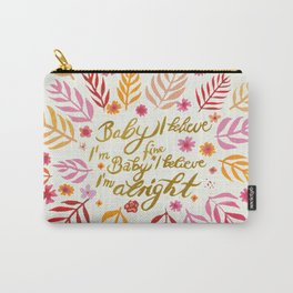Baby I believe I'm fine Carry-All Pouch