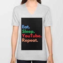 Eat. Sleep. YouTube. Repeat. Unisex V-Neck