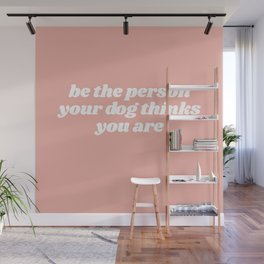 be the person Wall Mural
