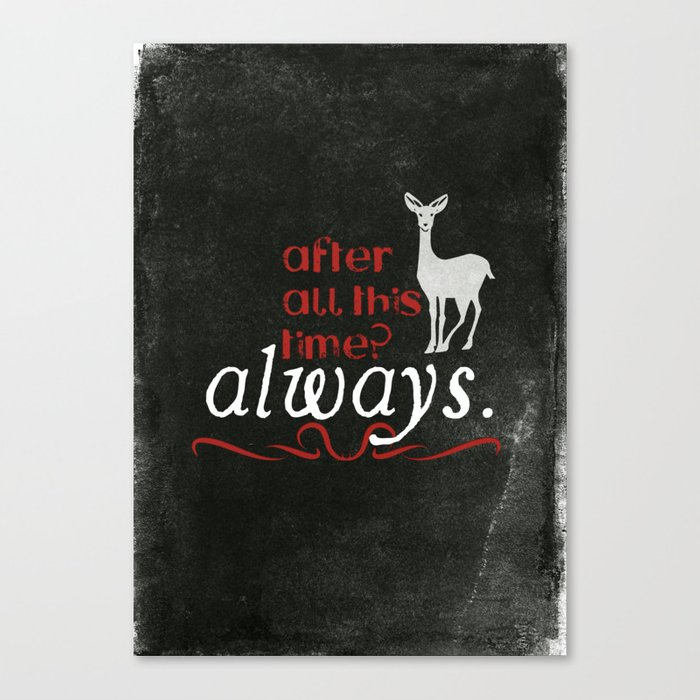 Harry Potter Severus Snape After All This Time Always Canvas Print By Raeuberstochter