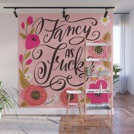 Pretty Swe*ry: Fancy as Fuck Wall Mural