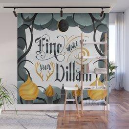 MAKE ME YOUR VILLAIN Wall Mural