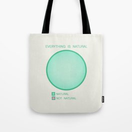 Everything is Natural Tote Bag