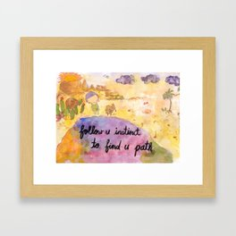 Follow u instinct to find yr path Framed Art Print