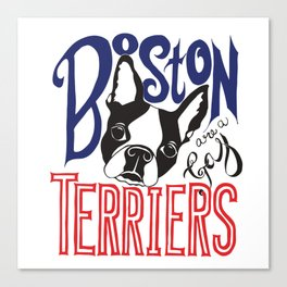 Boston Terriers are a Gas Canvas Print