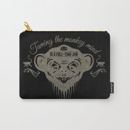 Taming the monkey mind - Is a full time job Carry-All Pouch
