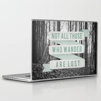 not all who wander are lost Laptop & iPad Skins featuring Not All Those Who Wander Are Lost by Sanguine Eyes