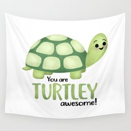 You Are Turtley Awesome! Wall Tapestry