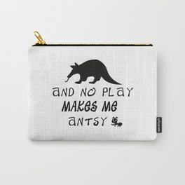 Aardvark & No Play Makes Me... Carry-All Pouch