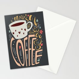 There's always room for coffee Stationery Cards